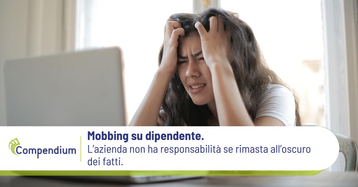 Mobbing dipendente e responsabilità datore di lavoro
