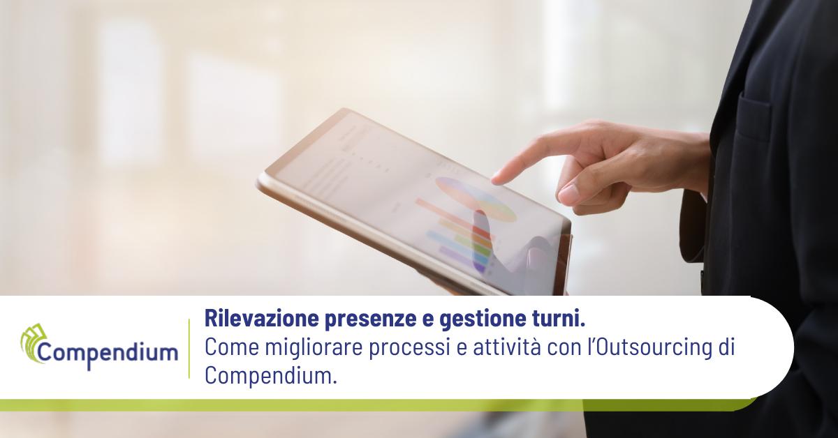 Rilevazione presenze e gestione turni. Come migliorare processi e attività con l'Outsourcing di Compendium.